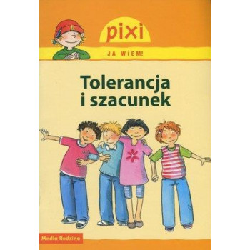 Pixi Ja wiem! - Tolerancja i szacunek