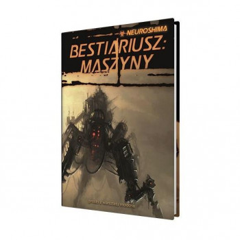 Neuroshima: Bestiariusz: Maszyny (RPG.13) PORTAL  - Dodatek