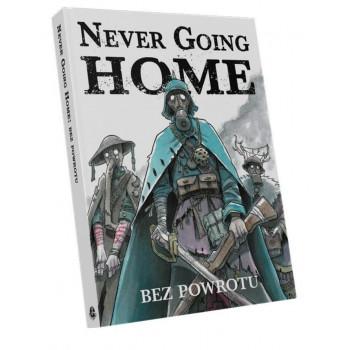 Never Going Home: Bez powrotu